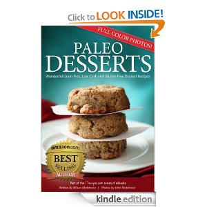 Paleo Desserts: Wonderful Grain-Free, Low Carb and Gluten-Free Dessert Recipes free ebooks on Amazon