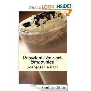 Decadent Dessert Smoothies: Simply Delicious Smoothies free ebooks on Amazon
