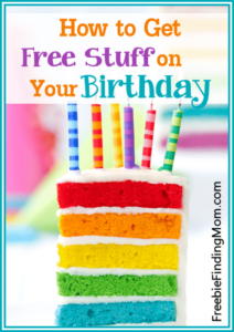 How to Get Free Stuff on Your Birthday - Celebrate your special day with lots of great birthday freebies! Happy Birthday!