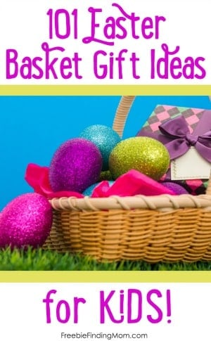 101 Easter Basket Gift Ideas for Kids - Fun and cheap Easter basket gift ideas for babies to teens.