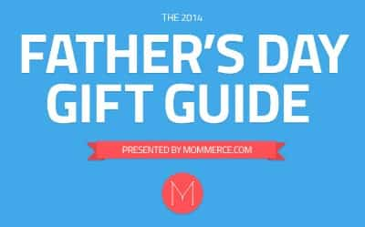 The 2014 Father's Day Gift Guide by Mommerce.com