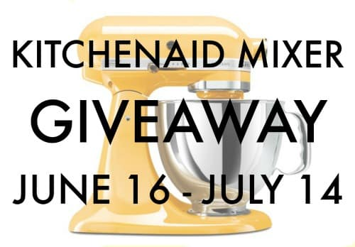 Enter to Win the KitchenAid Mixer Giveaway ($350 Value) - Ends July 14
