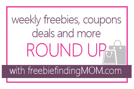 Weekly Freebies, Coupons, and Deals Round Up