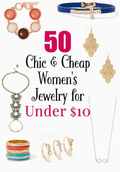 50 Chic and Cheap Women's Jewelry for Under $10 - Cheap jewelry doesn't have to look well, cheap! Prove it you say? Here you go...50 pieces of chic women's jewelry for under $10 that will take any outfit from ho-hum to fabulous!