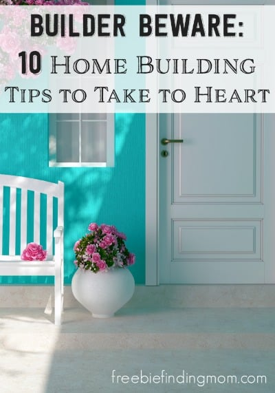 Builder beware 10 home building tips to take to heart - Tips for building a new home ...