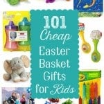 Fun and Cheap Easter Gifts: 101 Easter Basket Ideas for Kids
