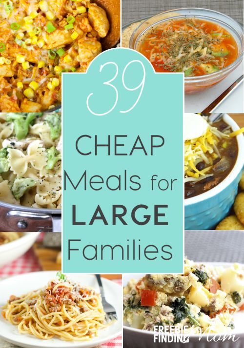 39 Cheap Meals for Large Families