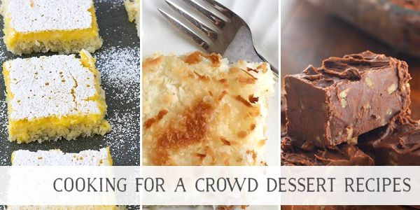 Cooking For a Crowd Recipes for Dessert