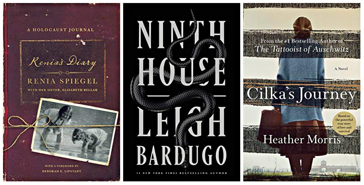 Ninth House (Alex Stern Book 1) by Leigh Bardugo, Cilka's Journey: A Novel (Tattooist of Auschwitz Book 2) by Heather Morris, Renia's Diary: A Holocaust Journal by Renia Spiegel