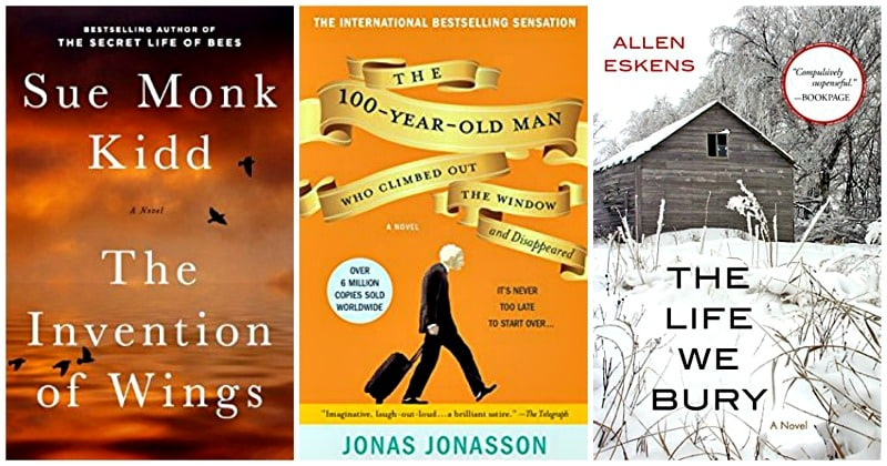 The Invention of Wings by Sue Monk Kidd, The Life We Bury by Allen Eskens, The 100-Year-Old Man Who Climbed Out the Window and Disappeared by Jonas Jonasson