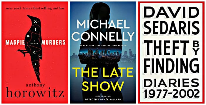 The Late Show by Michael Connelly, Magpie Murders by Anthony Horowitz, Theft by Finding by David Sedaris