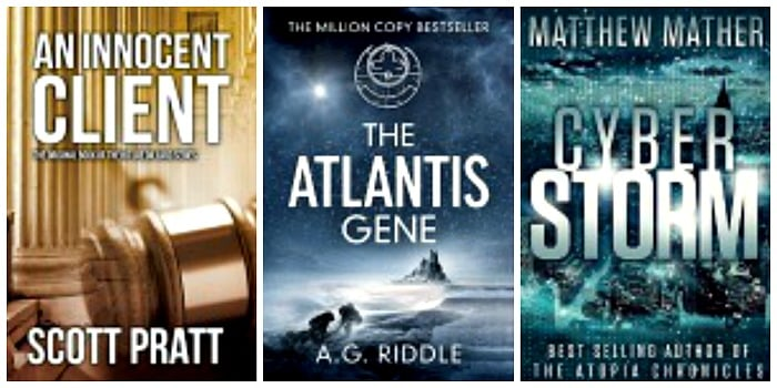 An Innocent Client by Scott Pratt, CyberStorm by Matthew Mather, The Atlantis Gene: A Thriller by A.G. Riddl