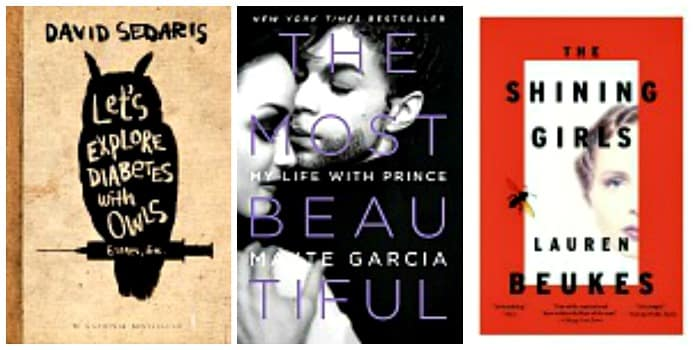 Let's Explore Diabetes with Owls by David Sedaris, The Shining Girls: A Novel by Lauren Beukus, The Most Beautiful: My Life with Prince by Mayte Garcia
