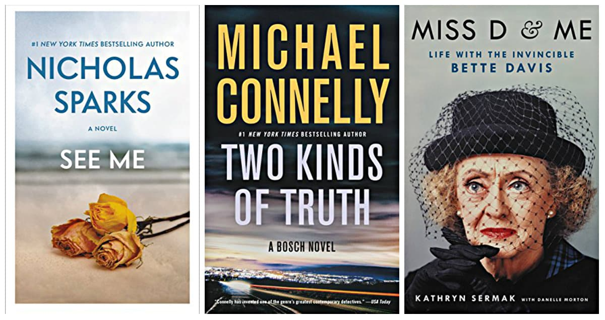 Miss D and Me: Life with the Invincible Bette Davis by Kathryn Sermark, Two Kinds of Truth by Michael Connelly, See Me by Nicholas Sparks