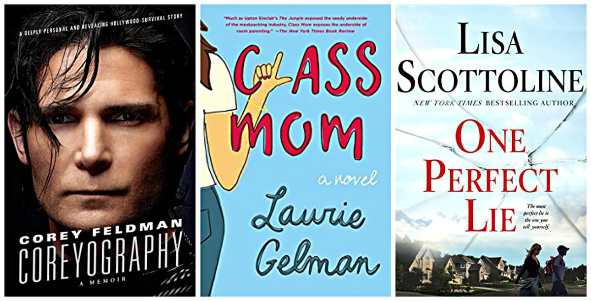 Class Mom by Laurie Gelman, Coreyography: A Memoir by Corey Feldman, One Perfect Lie by Lisa Scottoline