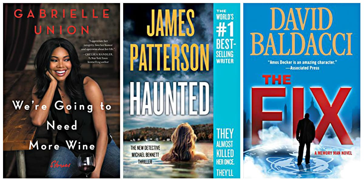 The Fix by David Baldacci, We're Going to Need More Wine by Garielle Union, Haunted by James Patterson