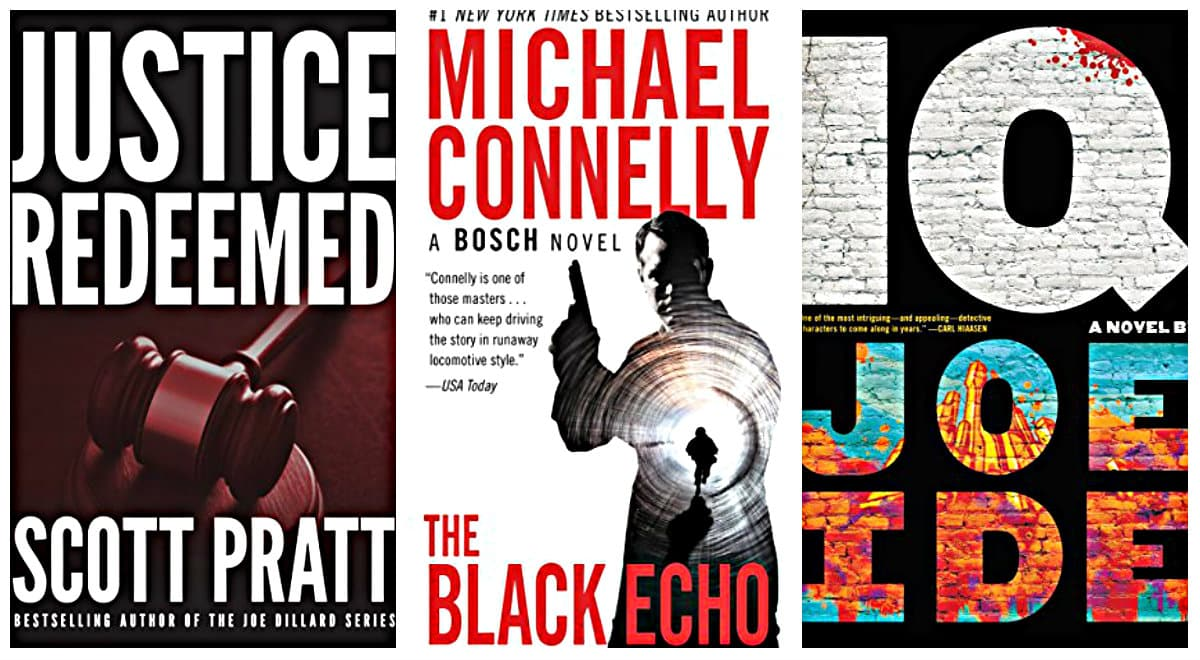 The Black Echo by Michael Connelly, IQ by Joe Ide, Justice Redeemed by Scott Pratt
