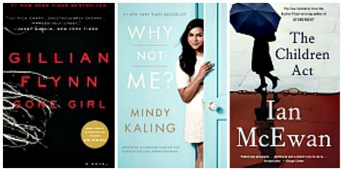 Gone Girl by Gillian Flynn, Why Not Me? by Mindy Kaling, The Children Act by Ian McEwan