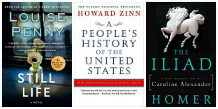 The Iliad by Homer and Caroline Alexander, A People's History of the United States by Howard Zinn, Still Life by Louise Penny
