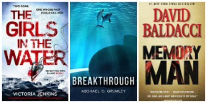 Breakthrough by Michael C. Grumley, Memory Man by David Baldacci, The Girls in the Water by Victoria Jenkins
