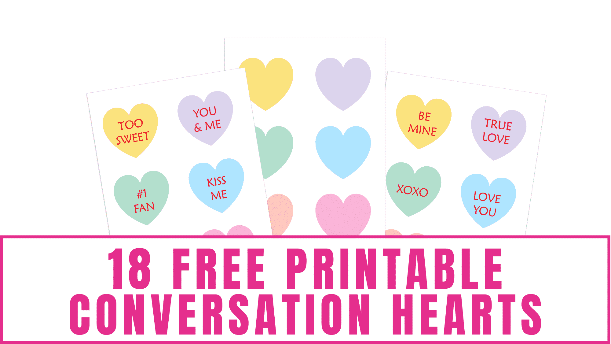 Three printables of free printable conversation hearts to help make your Valentine's Day special.