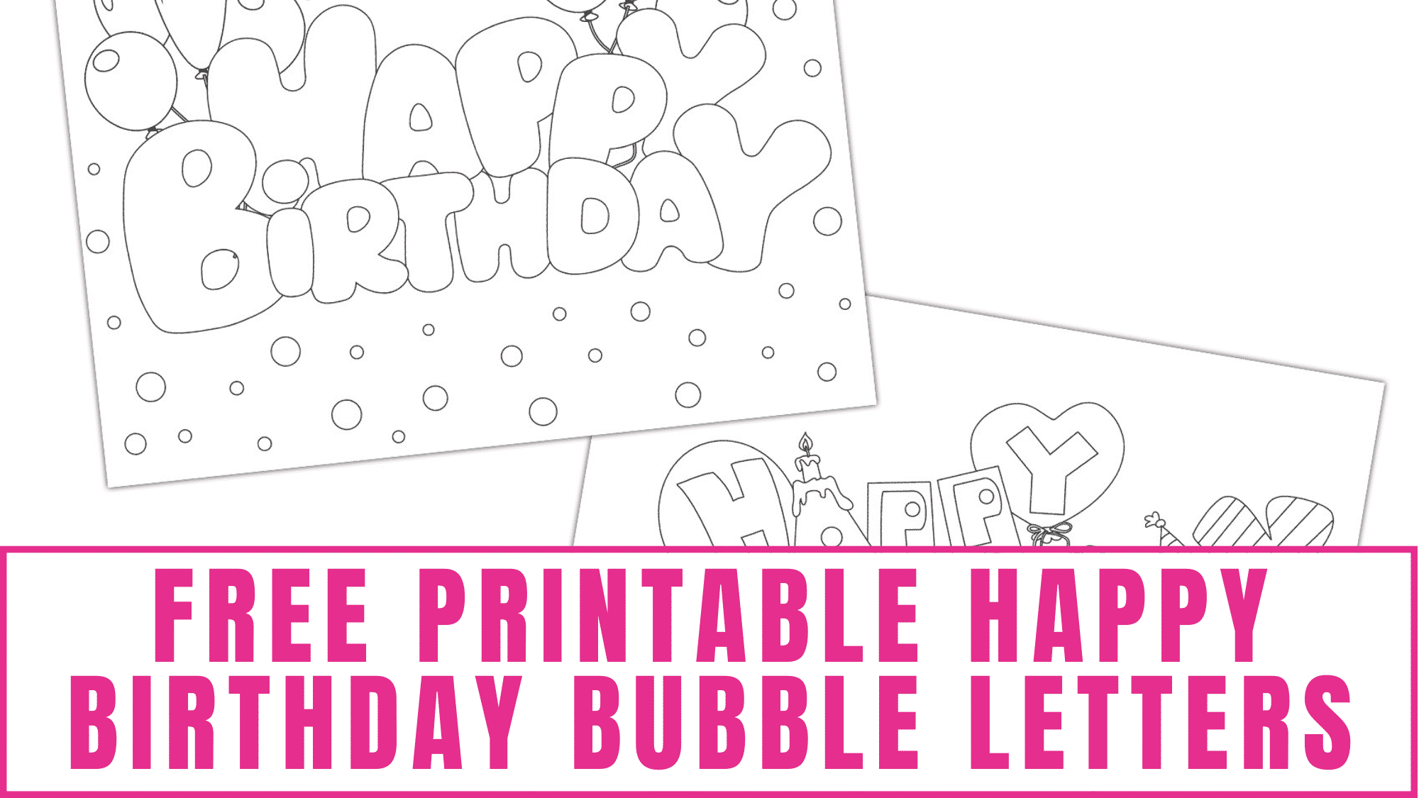 free printable happy birthday bubble letters