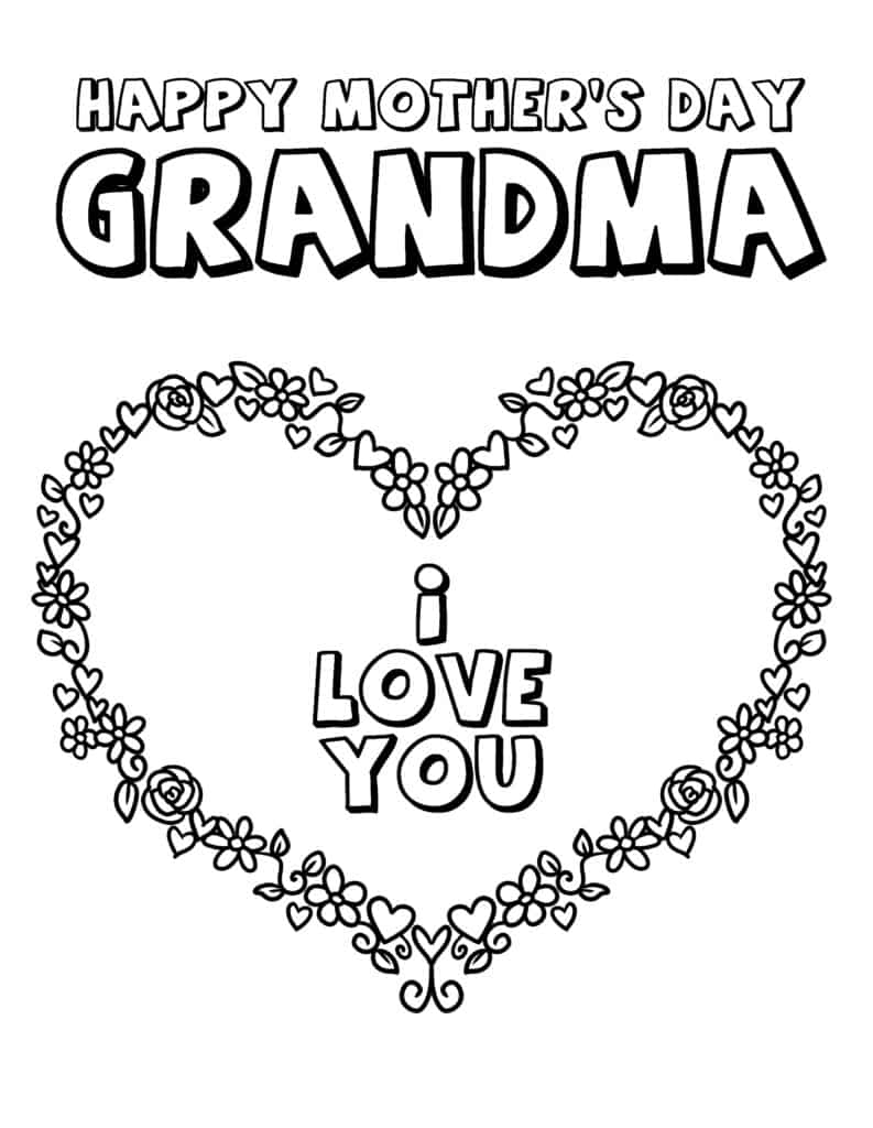 The last of the Mother's Day coloring pages Grandma printables can be modified for anytime you want to show someone you love them!