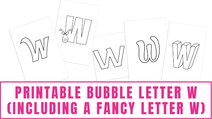 printable bubble letter W including fancy letter W