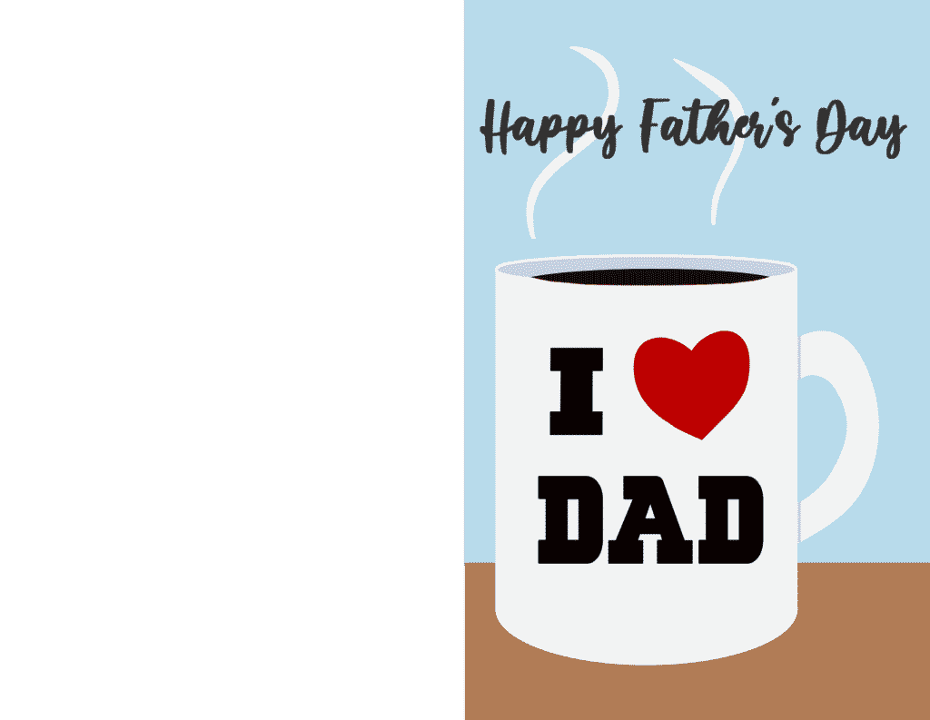 Sometimes the simple things are the best like with this free Father's Day cards printable of coffee in a mug with a sweet message. Any dad will love this free printable card!