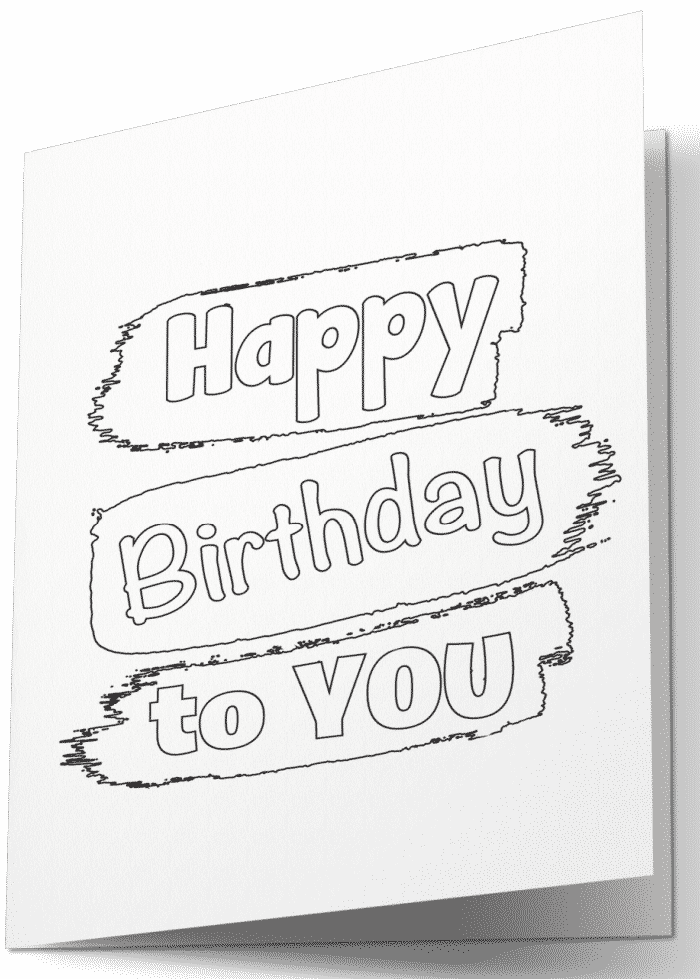 Free printable happy birthday cards to color, like this simple, minimalist option, can work for anyone special in your life.