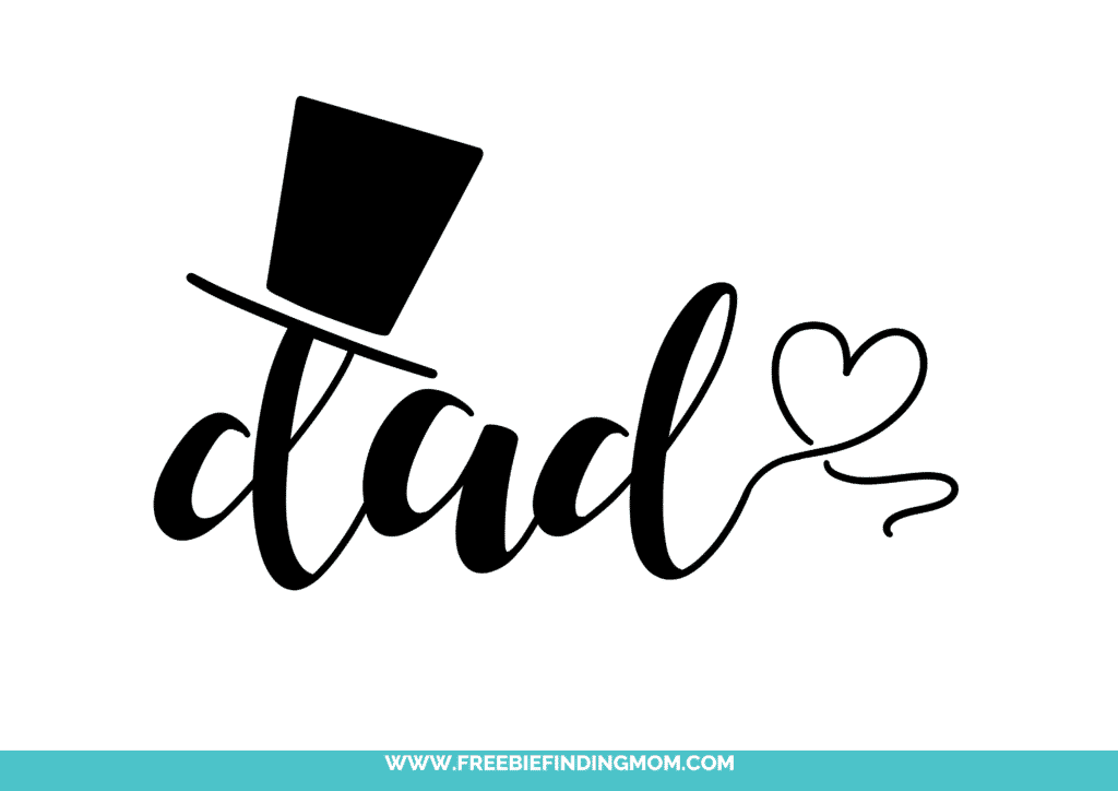 Tip your hat to Dad with this Dad calligraphy free printable, which features a cute top hat and a heart.