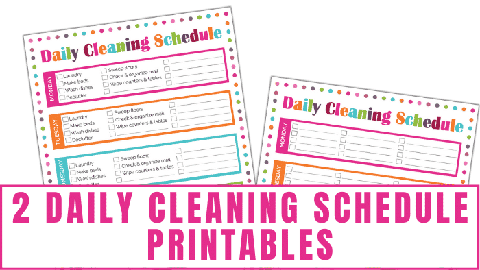 Daily cleaning schedule printables are an easy way to organize your household cleaning chores so they are more manageable and less overwhelming.