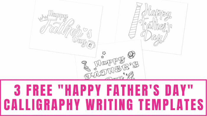 These beautiful free Happy Father's Day calligraphy writing templates can be used to make a DIY Father's Day card or in a Father's Day craft.