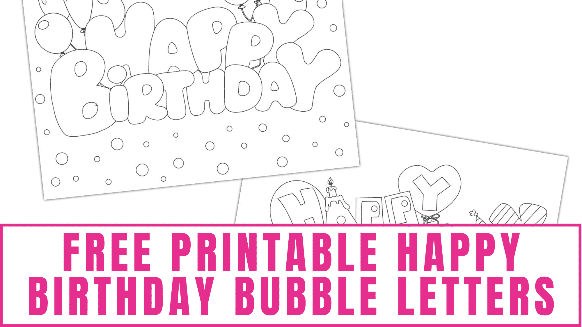 There's no need to spend money on pricey birthday decorations and gifts when you can use these free printable Happy Birthday bubble letters to make fun party signs or a DIY birthday card.