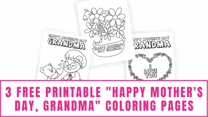 """Don't forget about Grandma on Mother's Day. Use these free printable """"Happy Mother's Day, Grandma"""" coloring pages to show her how much you care."""