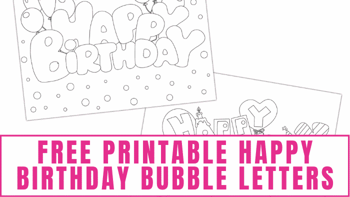 These fun free printable happy birthday bubble letters make great birthday signs or Happy Birthday cards. They can also be coloring pages for adults or kids.