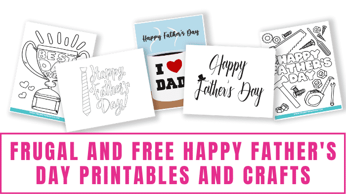 Need ideas on how to celebrate dad on a budget? These frugal and free Happy Father's Day printables and crafts will provide you with lots of inspiration!