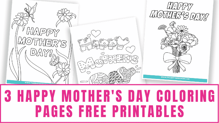 """These """"Happy Mother's Day"""" coloring pages free printables are an easy and inexpensive way to send a thoughtful messages to your mom for the holiday."""