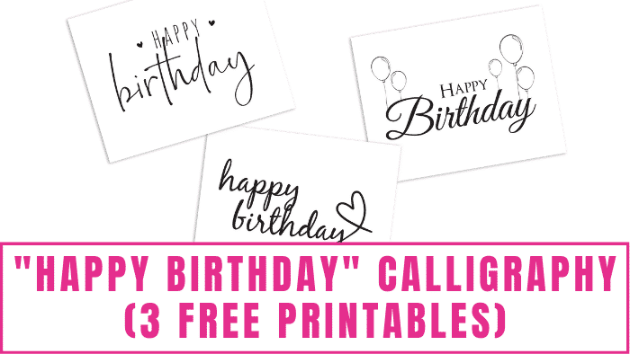 Wish someone special happy birthday with these happy birthday calligraphy free printables. They make great printable happy birthday cards or DIY birthday décor.