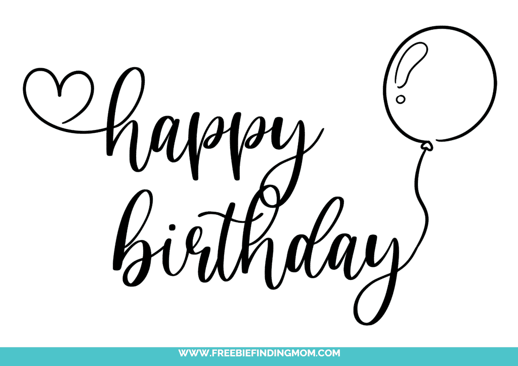 This happy birthday in cursive writing free printable is filled with a whole lot of heart since it's featuring a heart and a balloon.