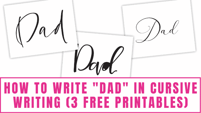 Use these how to write dad in cursive writing free printables to learn three unique ways to write dad in cursive fonts.