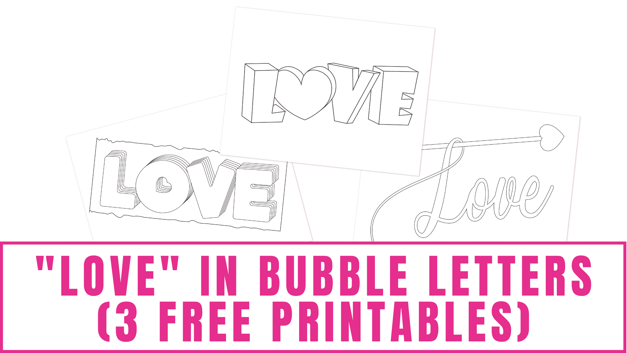 """Want a creative way to write """"love?"""" These uniquely designed love in bubble letters free printables will help you."""