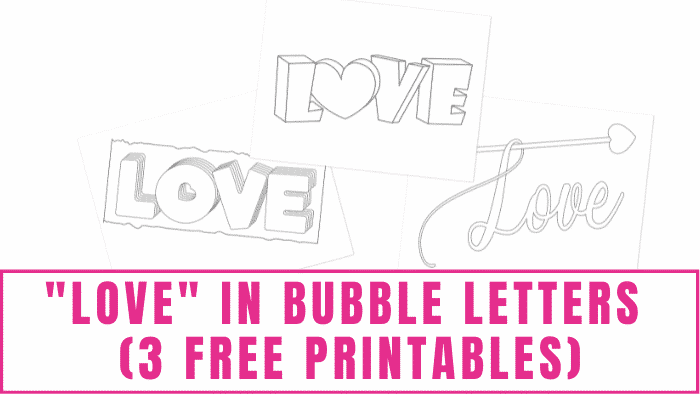 These simple love in bubble letters free printables can send a big message. Print and add a custom note to tell someone special how you feel.
