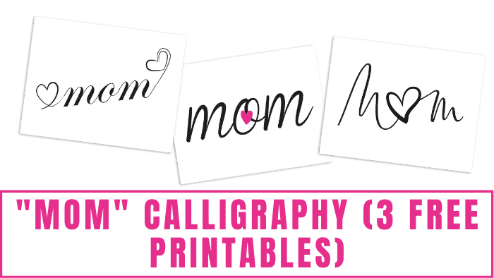 These pretty mom calligraphy free printables can be used in crafts, scrapbooking, DIY Mother's Day cards, and much more!
