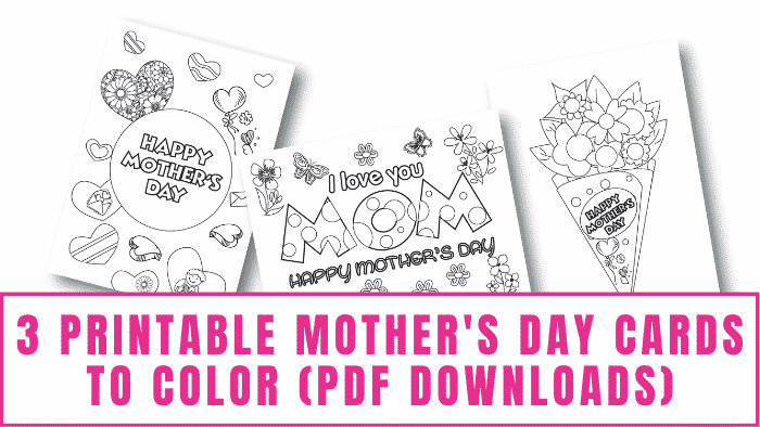 """These printable Mother's Day cards to color PDF downloads are obviously a great DIY Mother's Day gift idea, but the bouquet card can be given to mom anytime. Simply leave off the """"Happy Mother's Day"""" sign."""