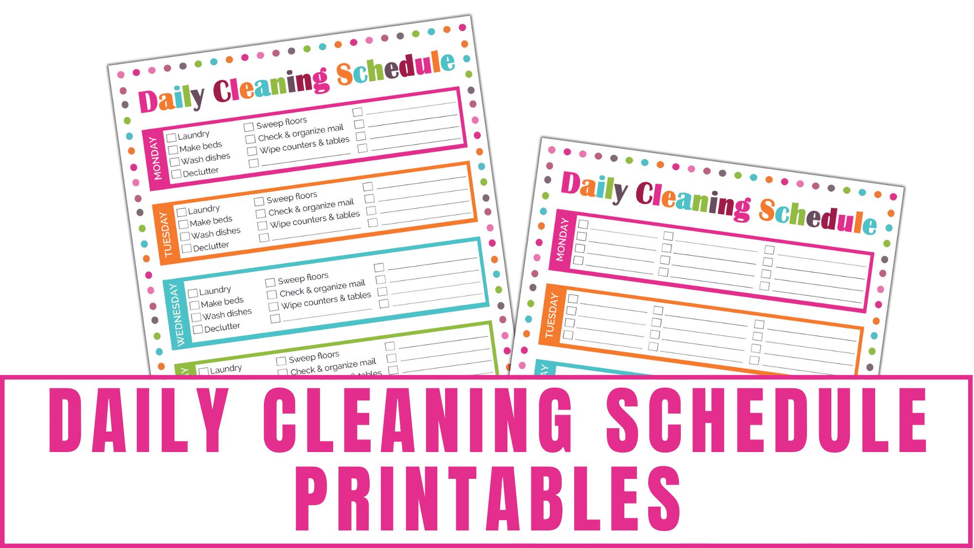 These daily cleaning schedule printables will help you track your daily household chores and better establish a schedule that works for you. Choose from a daily cleaning chart that's filled in or the blank daily cleaning schedule.
