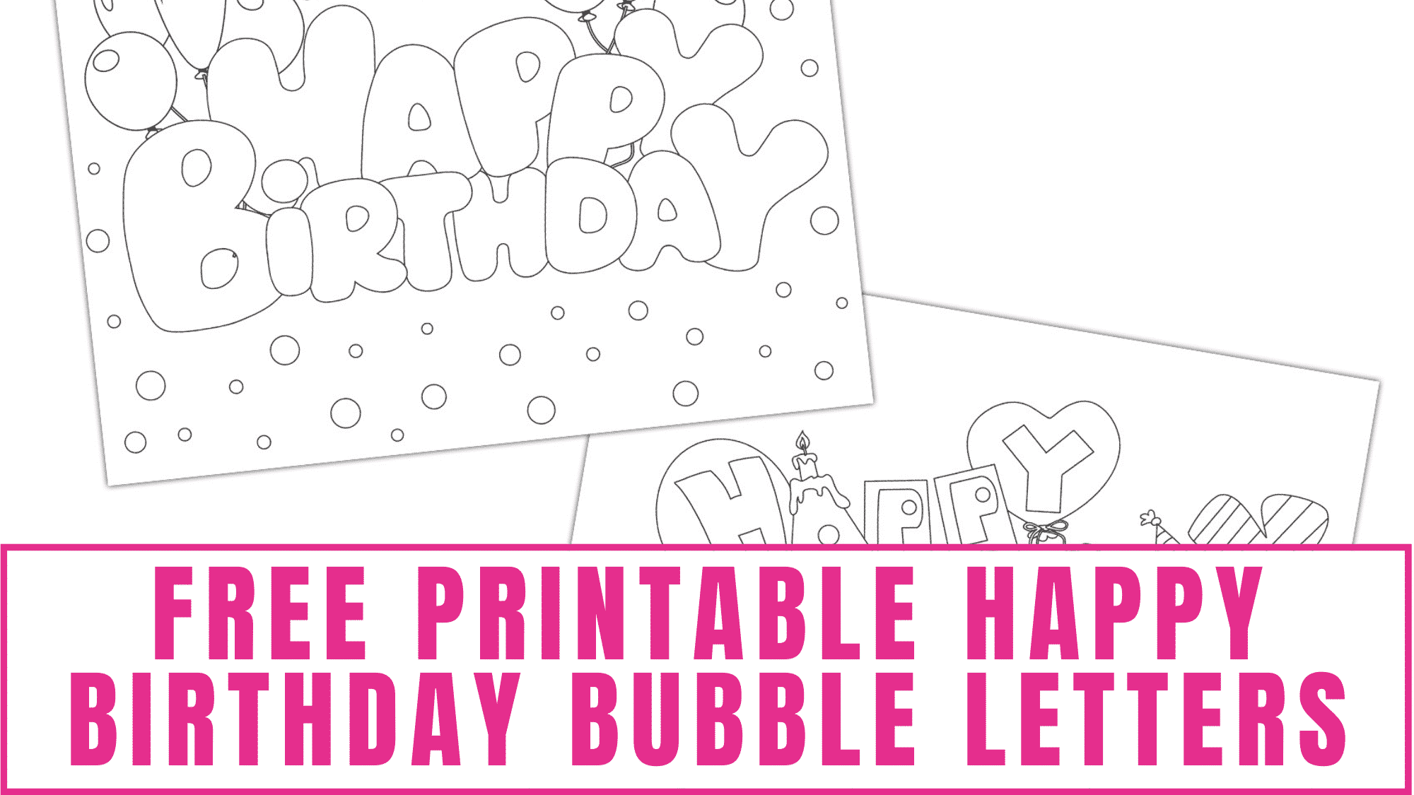 Make someone special a one-of-a-kind happy birthday card by coloring and decorating these free printable happy birthday bubble letters.