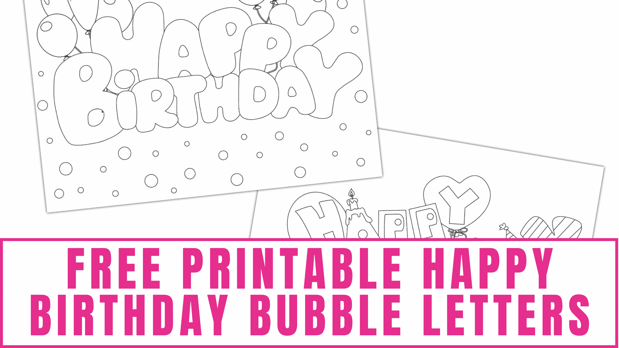 """Don't just give someone a store-bought card to wish them """"Happy Birthday"""" create a one of a kind piece of artwork by decorating one of these free printable happy birthday bubble letters signs."""