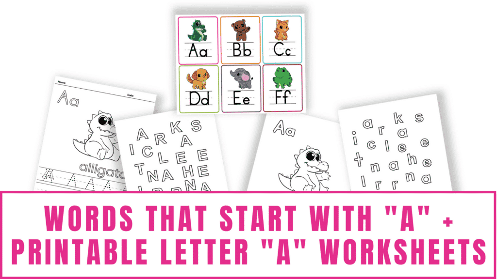 words that start with A printable letter A worksheets