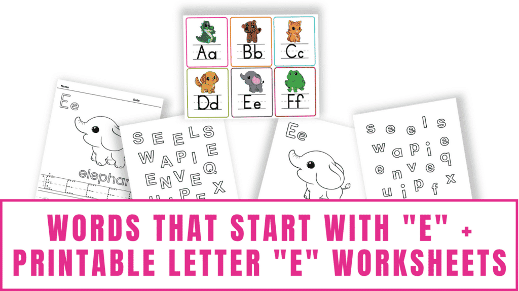words that start with E printable letter E worksheets